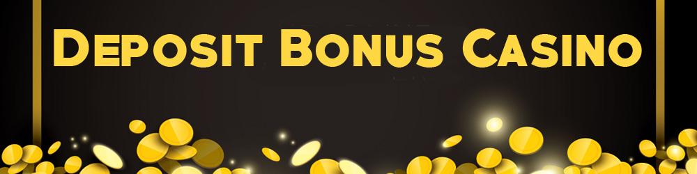 Deposit Bonus Casino